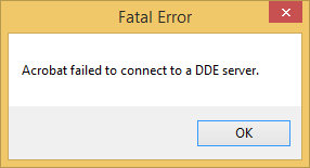 Fatal error - Acrobat failed to connect to a DDE server