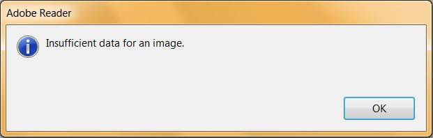 Error Insufficient Data For An Image in Acrobat or Reader