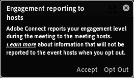 In-meeting notifier with the option to opt-out of and a link to know more about engagement tracking.