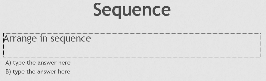 Sequence question placeholder