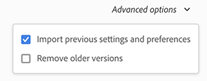 Set Advanced options if you don't want to retain your previous settings or want to keep the previous version installed.