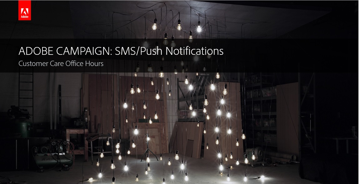 Adobe Campaign: SMS/Push Notifications
