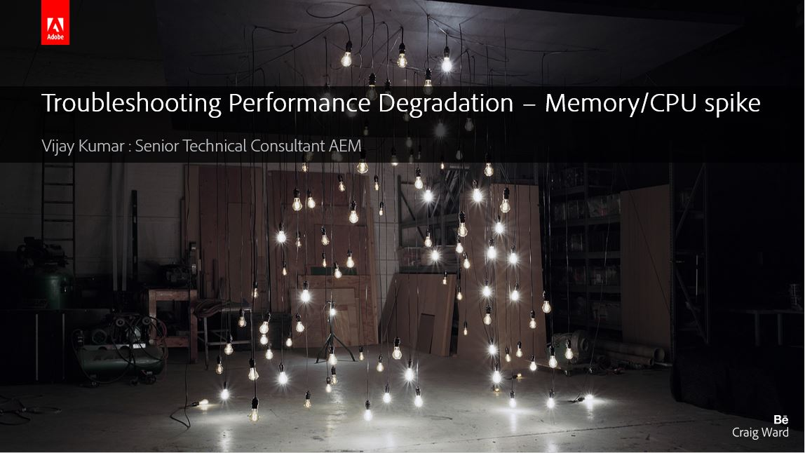 Adobe Experience Manager: Troubleshooting Performance Degradation – Memory/CPU spike