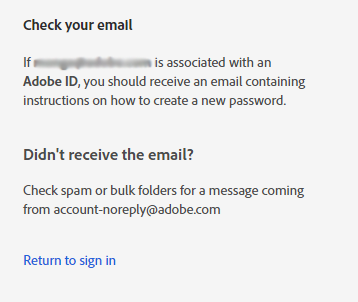 Check your email for a mail from Adobe with instructions to reset your password