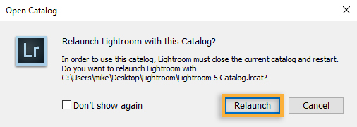 Tell Lightroom to relaunch with the selected catalog.