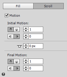 Select the Motion checkbox to enable scroll effects in the Browser Fill menu.