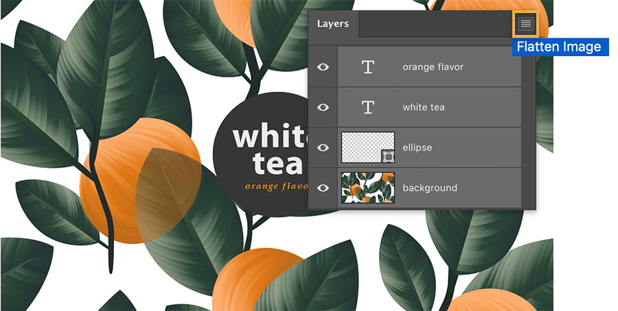 "'White Tea' text on background of oranges and green leaves, Layers panel shows ""Flatten Image"" selected from flyout menu"