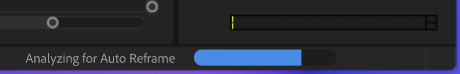 Progress bar indicating Auto Reframe is in progress