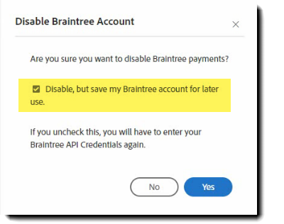 13. Disable Braintree account